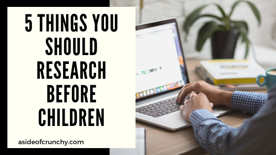 5 must research topics for anyone wanting to become a parent.